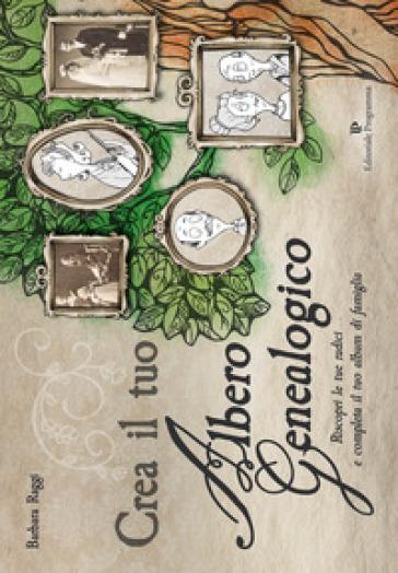 Crea il tuo albero geneaologico - Barbara Raggi | Rochesterscifianimecon.com