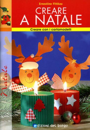 Creare a Natale - Ernestine Fittkau |