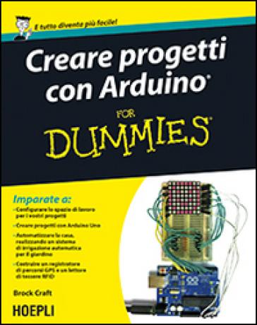 Creare progetti con Arduino For Dummies - Brock Craft pdf epub