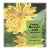 Creating Meaningful Funeral Ceremonies: A Guide for Families