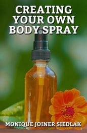 Creating Your Own Body Spray