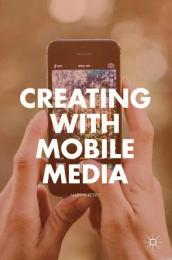 Creating with Mobile Media