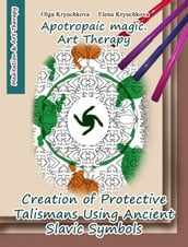 Creation of Protective Talismans Using Ancient Slavic Symbols. Apotropaic Magic. Art Therapy