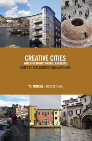 Creative cities. Which (historic) urban landscape - S. Dobricic |