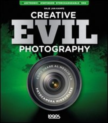 Creative evil photography. Ediz. italiana - Haje Jan Kamps |