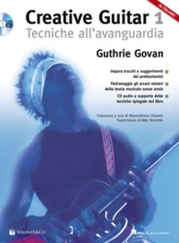 Creative guitar. Con CD-Audio. 1: Tecniche all'avanguardia - GUTHRIE GOVAN |