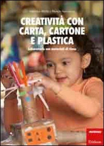Creatività con carta, cartone, plastica. Laboratorio con materiali di riuso - Valentina Biletta | Thecosgala.com