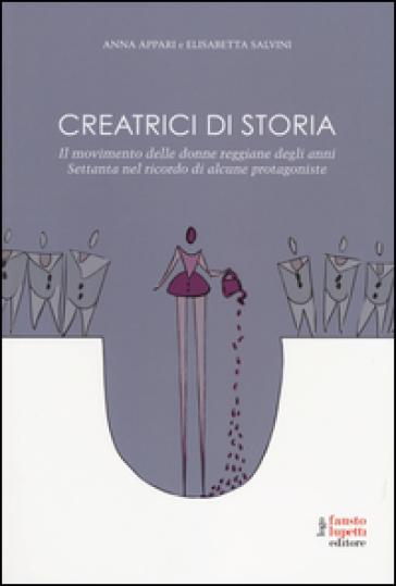 Creatrici di storia. Il movimento delle donne reggiane degli anni Settanta nel ricordo di alcune protagoniste - Anna Appari | Kritjur.org