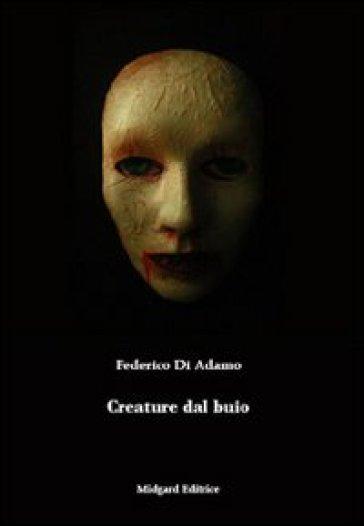 Creature dal buio - Federico Di Adamo | Ericsfund.org