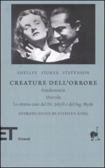 Creature dell'orrore: Frankestein-Dracula-Lo strano caso del Dr Jekyll e del Sig. Hyde - Mary Shelley | Ericsfund.org