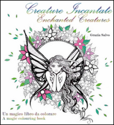 Creature incantate. Enchanted creatures. Colouring book - Grazia Salvo |