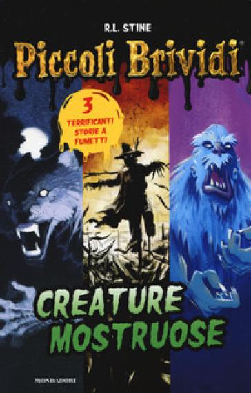 Creature mostruose - Robert Lawrence Stine | Thecosgala.com