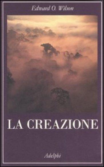 Creazione (La) - Edward Osborne Wilson | Thecosgala.com