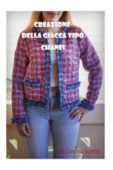 Creazione della giacca tipo Chanel - Cristina Scotto | Rochesterscifianimecon.com