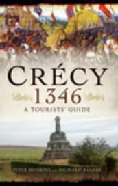 Crecy 1346: A Tourists  Guide