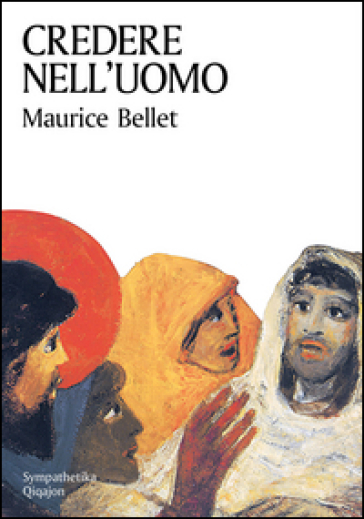 Credere nell'uomo - Maurice Bellet |