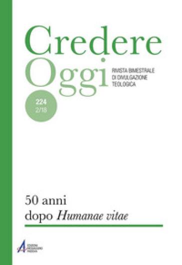 Credereoggi. 224: 50 anni dopo «Humanae vitae»