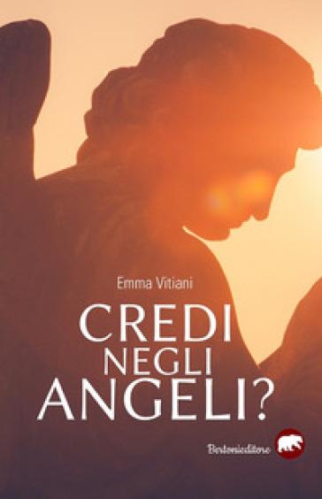 Credi negli angeli? - Emma Vitiani |