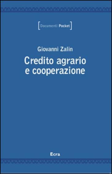Credito agrario e cooperazione - Giovanni Zalin | Thecosgala.com