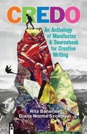 Credo: An Anthology of Manifestos & Sourcebook for Creative Writing