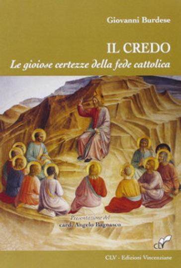 Il Credo. Le gioiose certezze della fede cattolica - Giovanni Burdese | Kritjur.org