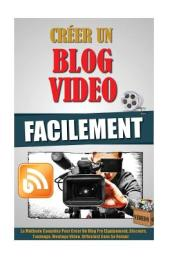 Creer Un Blog Video Facilement