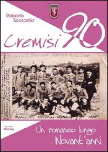 Cremisi 90 - Roberto Scorcella |