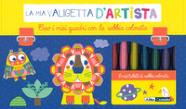 Creo i miei quadri con sabbie colorate. La mia valigetta d'artista. Ediz. a colori. Con gadget - Emilie Lapeyre | Thecosgala.com