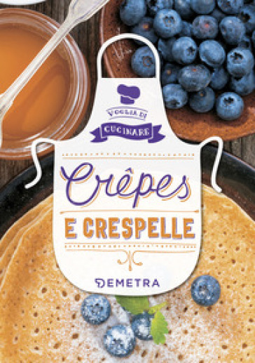 Crepes e crespelle. Ediz. illustrata -  pdf epub