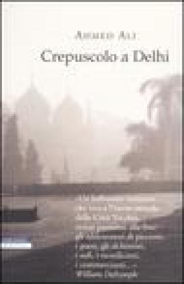 Crepuscolo a Delhi - Ahmed Ali pdf epub