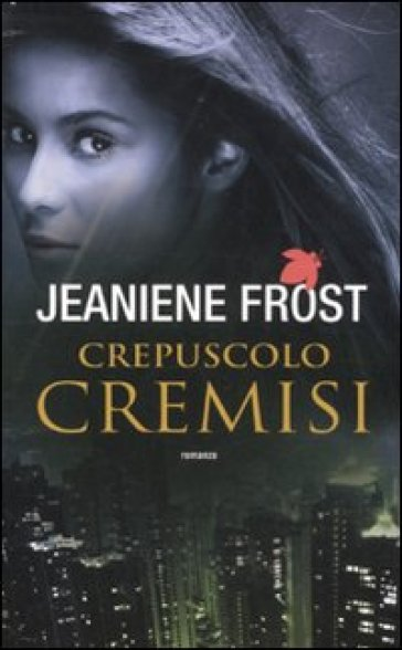 Crepuscolo cremisi - Jeaniene Frost | Rochesterscifianimecon.com