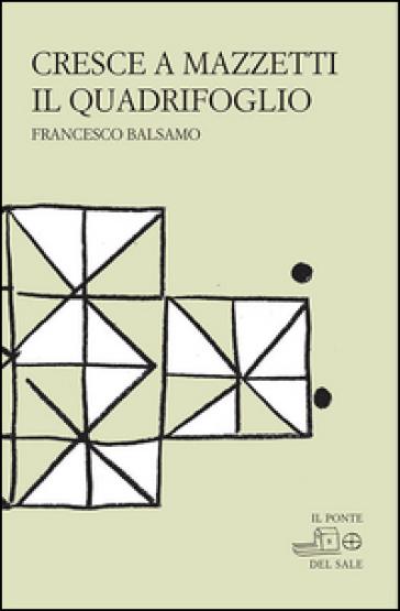 Cresce a mazzetti il quadrifoglio - Francesco Balsamo   Kritjur.org