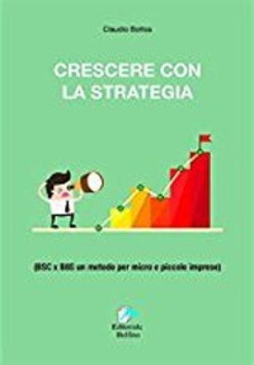 Crescere con la Strategia - Claudio Bottos |
