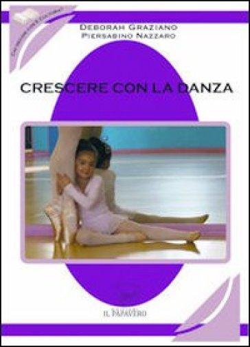 Crescere con la danza - Deborah Graziano |