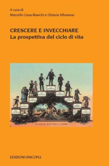 Crescere e invecchiare - M. Cesa Bianchi  