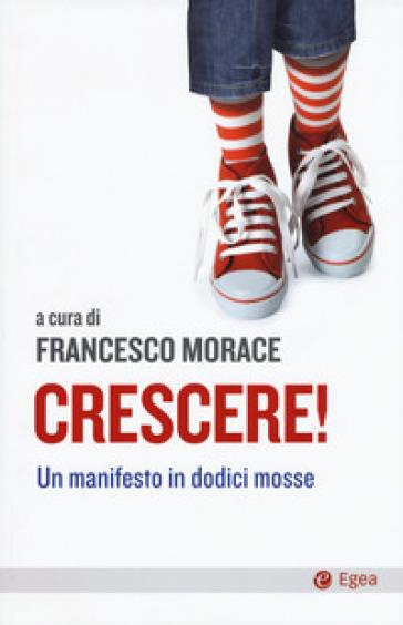 Crescere! Un manifesto in dodici mosse - F. Morace | Kritjur.org