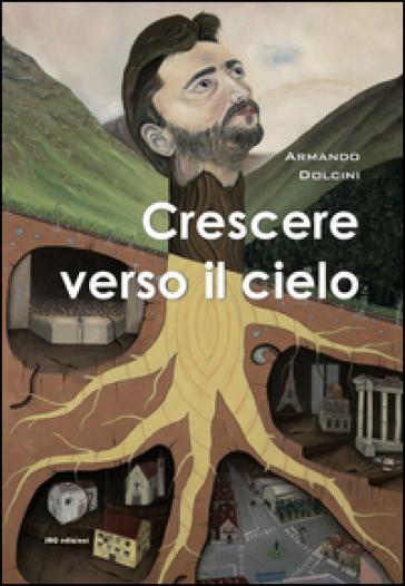 Crescere verso il cielo - Armando Dolcini |