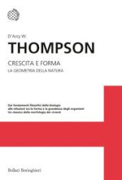 Crescita e forma. La geometria della natura - W. Thomson D'Arcy