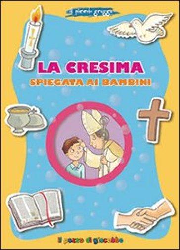 La Cresima spiegata ai bambini. Il piccolo gregge - Barbara Baffetti   Rochesterscifianimecon.com