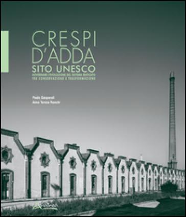 Crespi d'Adda sito Unesco. Governare l'evolulzione del sistema edificato tra conservazione e trasformazione