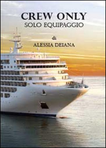 Crew only. Solo equipaggio - DEIANA ALESSIA |
