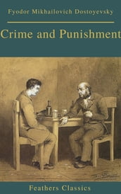 Crime and Punishment (With Preface) (Feathers Classics)