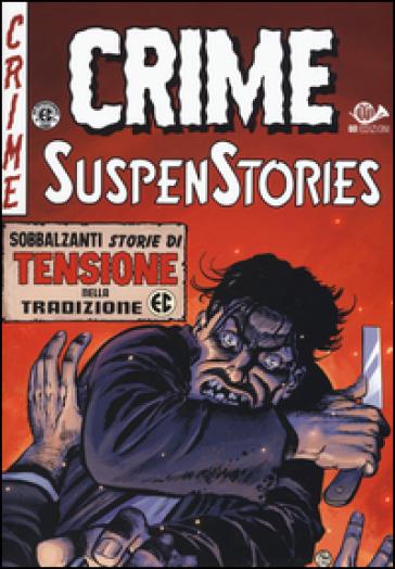 Crime suspenstories - A. Cassani |