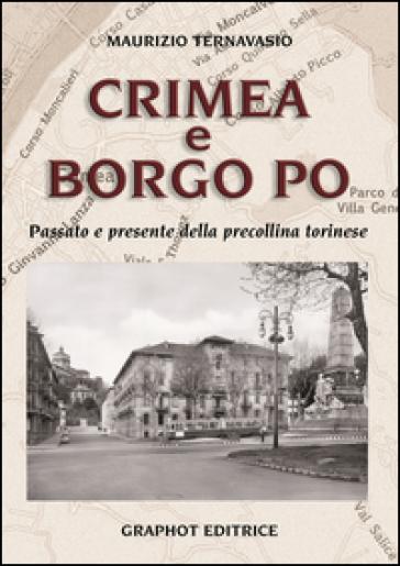 Crimea e Borgo Po. Passato e presente della precollina torinese - Maurizio Ternavasio |