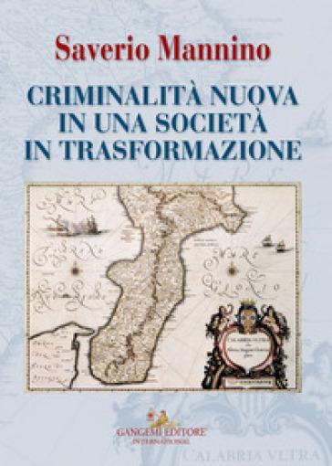Criminalità nuova in una società in trasformazione - Saverio Mannino | Kritjur.org