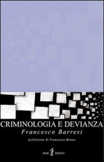 Criminologia e devianza - Francesco Barresi  