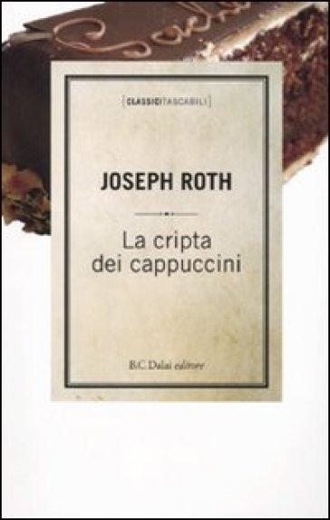 Cripta dei cappuccini (La) - Joseph Roth  
