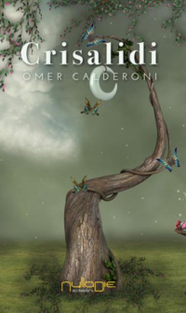 Crisalidi - Omer Calderoni | Kritjur.org