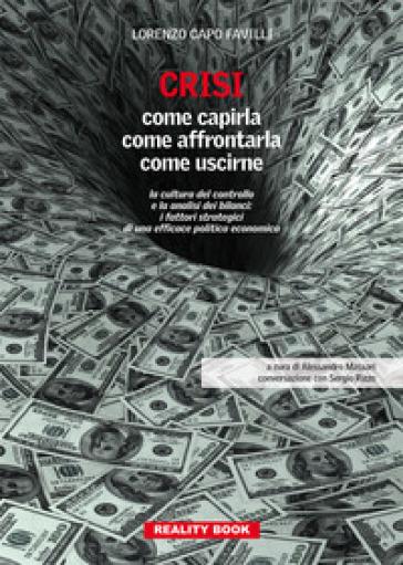 Crisi. Come capirla, come affrontarla, come uscirne - Lorenzo Favilli |