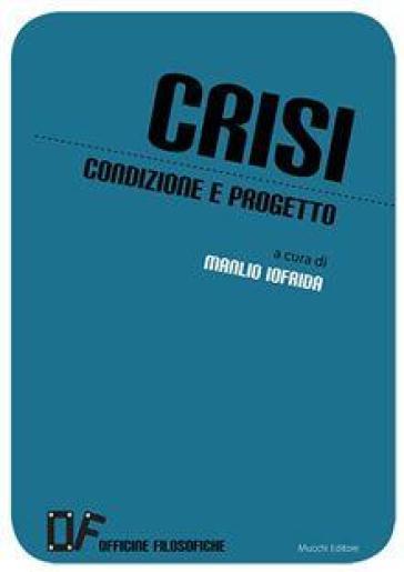 Crisi. Condizione e progetto - M. Iofrida | Kritjur.org
